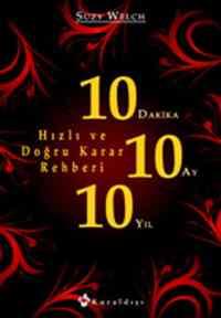 10 Dakika 10 Ay 10 Yıl Hızlı ve Doğru Karar Rehberi