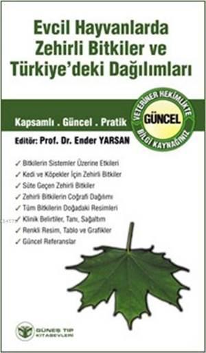 Evcil Hayvanlarda Zehirli Bitkiler Ve Türkiye'deki Dağılımları; Kapsamlı, Güncel, Pratik