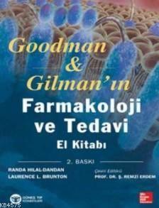 Goodman Gilman'ın Farmakoloji Ve Tedavi; El Kitabı