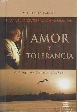 Hacia Una Civilizacion Global De Amor Y Tolerancia