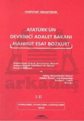 Atatürk'ün Devrimci Adalet Bakanı Mahmut Esad Bozkurt