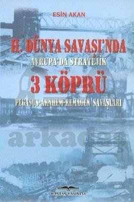 2. Dünya Savaşında Avrupada Üç Köprü