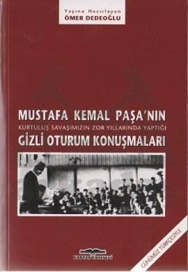 Mustafa Kemal Paşa´nın 1920-1923 TBMM´de gizli oturum konuşmaları