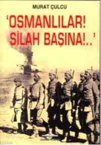 Osmanlılar Silah Başına!