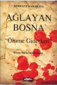 Ağlayan Bosna ''Ölüme Giderken''