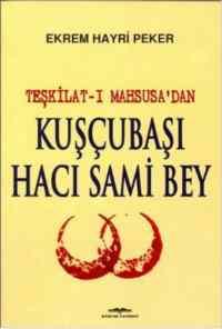 Kuşcubaşı Hacı Sami Bey (Teşkilat-ı Mahsusa'dan)