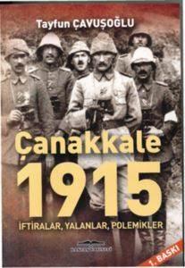Çanakkale 1915 İftiralar, Yalanlar, Polemikler