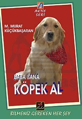Baba Bana Köpek Al