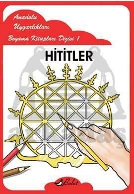 Anadolu Uygarlıkları Boyama Kitapları Dizisi 1 Hititler