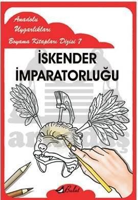 Anadolu Uygarlıkları Boyama Kitapları Dizisi 7 İskender İmparatorluğu