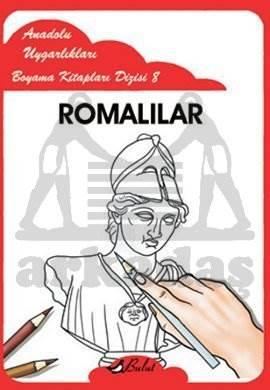 Anadolu Uygarlıkları Boyama Kitapları Dizisi 8 Romalılar