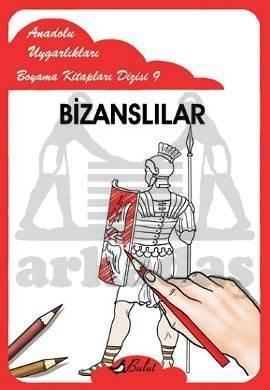Anadolu Uygarlıkları Boyama Kitapları Dizisi 9 Bizanslılar