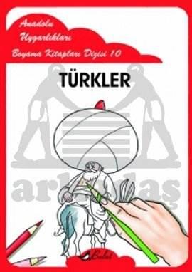 Anadolu Uygarlıkları Boyama Kitapları Dizisi 10 Türkler