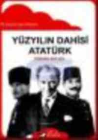 Yüzyılın Dahisi Atatürk