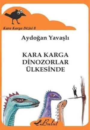 Kara Karga Dinozorlar İlkesinde