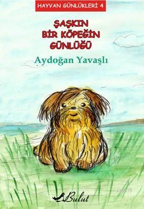 Şaşkın Bir Köpeğin Günlüğü; Hayvan Günlükleri 4