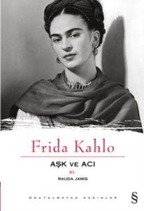 Frida Kahlo Aşk ve ...