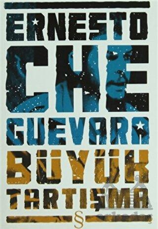 Che Guevara Büyük Tartışma