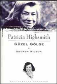Güzel Gölge Patricia Highsmith