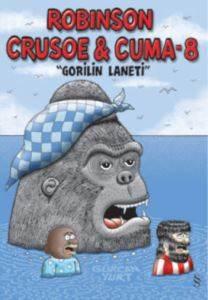 Robinson Crusoe & Cuma-8 ''Gorilin Laneti''