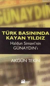 Türk Basininda Kayan Yildiz/Haldun Sim