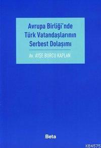 Avrupa Birligi'nde Türk Vatandaslarinin Serbest Dolasimi