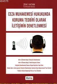 Ceza Muhakemesi Hukukunda Koruma Tedbiri Olarak İletişimin Denetlenmesi