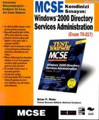 Windows 2000 Directory Services Administration; Exam 70-217 - MCSE