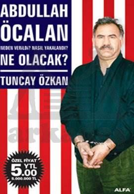 Abdullah Öcalan Neden Verildi?