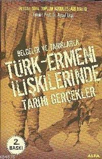 Türk Ermeni İlşkilerinde Tarihi Gerçekler