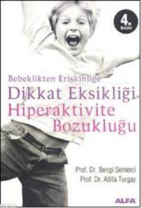 Bebeklikten Erişkinliğe Dikkat Eksikliği Hiperaktivite Bozukluğu