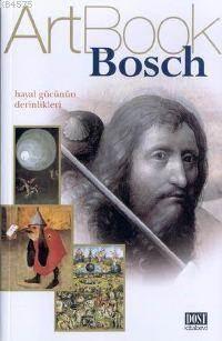 Bosch;  Hayal Gücünün Derinlikleri
