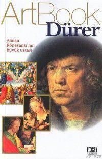 Art Book Dürer; Alman Rönesansının Büyük Ustası
