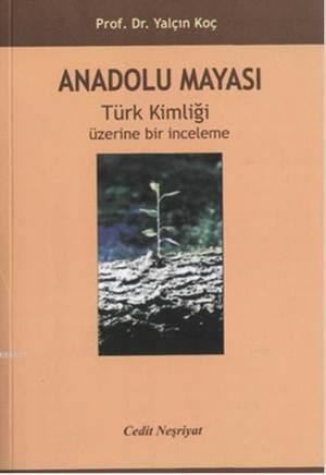 Anadolu Mayası; Türk Kimliği Üzerine Bir İnceleme