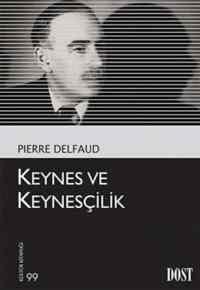 Keynes ve Keynescilik-Kültür Kitaplığı Serisi