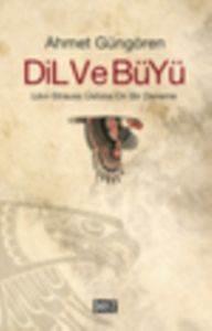 Dil ve Büyü: Lévi-Strauss Üstüne On Bir Deneme