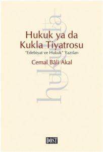 """Hukuk ya da Kukla Tiyatrosu: """"Edebiyat ve Hukuk"""" Yazıları"""