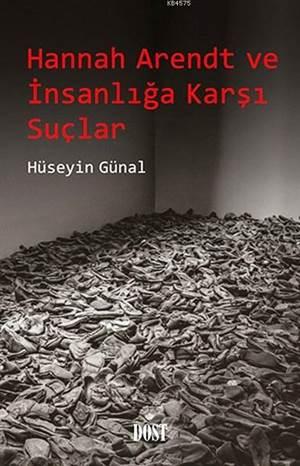 Hannah Arendt ve İnsanlığa Karşı Suçlar