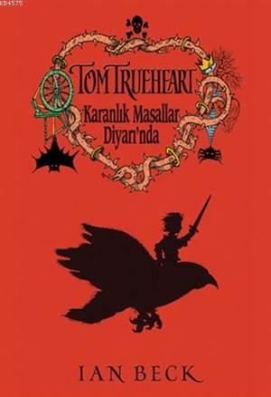 Tom Trueheart Karanlık Masallar Diyarı'nda (Ciltli - 9+ Yaş)