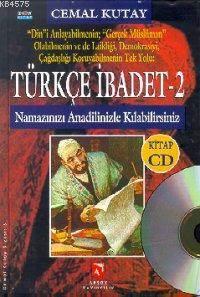 Türkçe İbadet 2; Namazınızı Anadilinizle Kılabilirsiniz