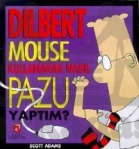 Dilbert - Mouse Kullanarak Nasıl Pazu Yaptım?