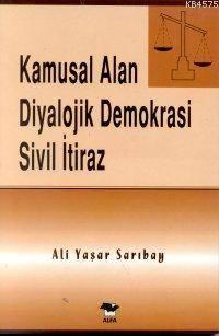 Kamusal Alan Diyalojik Demokrasi Sivil İtiraz