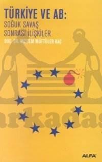 Türkiye ve Ab Soğuk Savaş Sonrası İlişkiler