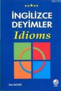 İngilizce Deyimler Idioms