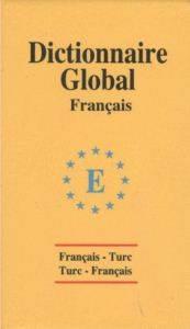 Global Sözlük Fransızca - Türkçe ve Türkçe - Fransızca