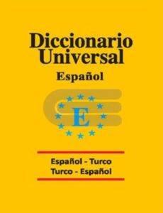 Universal Sözlük  İspanyolca -Türkçe -  Türkçe İspanyolca