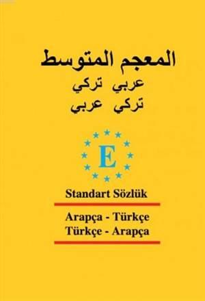 Türkçe-Arapça ve Arapça- Türkçe Standart Sözlük