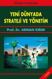 Yeni Dünyada Strateji ve Yönetim
