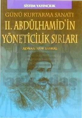 II. Abdülhamid'in Yöneticilik Sırları