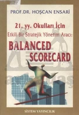 21. Yüzyıl Okulları İçin BALANCED SCORECARD Etkili Stratejik Yönetim